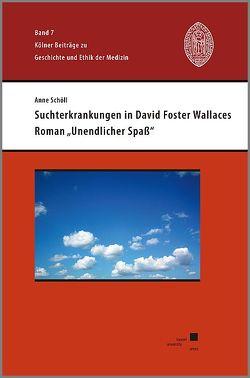 """Suchterkrankungen in David Foster Wallaces Roman """"Unendlicher Spaß"""" von Schöll,  Anne"""