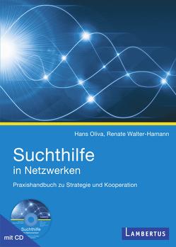 Suchthilfe in Netzwerken von Oliva,  Hans, Walter-Hamann,  Renate
