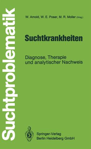 Suchtkrankheiten von Arnold,  Wolfgang, Möller,  Manfred R., Poser,  Wolfgang E.