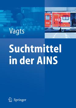 Suchtmittel in der AINS von Vagts,  Dierk A.