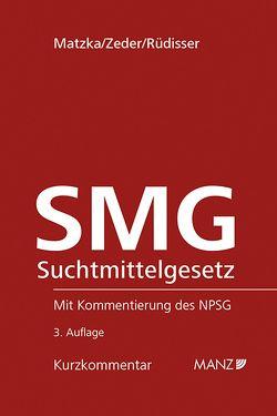 Suchtmittelgesetz SMG von Matzka,  Michael, Rüdisser, Zeder,  Fritz