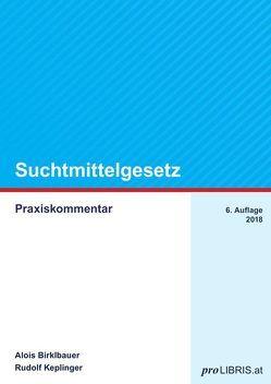 Suchtmittelgesetz von Birklbauer,  Alois, Keplinger,  Rudolf