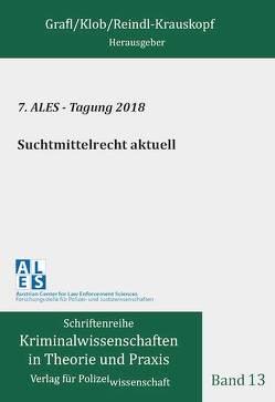 Suchtmittelrecht aktuell von Grafl,  Christian, Klob,  Bernhard, Reindl-Krauskopf,  Susanne