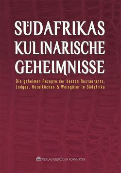Südafrikas kulinarische Geheimnisse von Kornmayer,  Evert