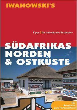Südafrikas Norden & Ostküste – Reiseführer von Iwanowski von Brockmann,  Heidrun, Kruse-Etzbach,  Dirk