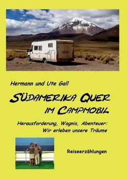 Südamerika Quer von Gall,  Herman, Gall,  Ute