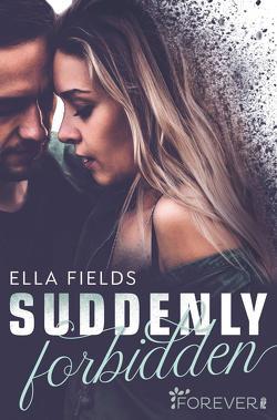 Suddenly Forbidden von Bader,  Nina, Fields,  Ella