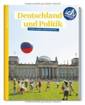 Süddeutsche Zeitung für Kinder 'Ich und die Welt' – Deutschland und Politik von Henzler,  Claudia