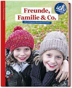 Süddeutsche Zeitung für Kinder 'Ich und die Welt' – Freunde, Familie & Co von Henzler,  Claudia