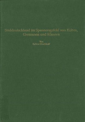 Süddeutschland im Spannungsfeld von Kelten, Germanen und Römern von Driesch,  Angela von den, Rieckhoff,  Sabine