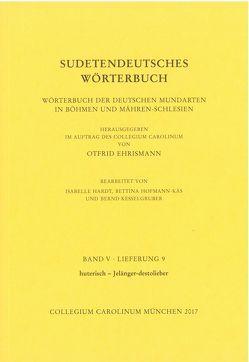 Sudetendeutsches Wörterbuch. Wörterbuch der deutschen Mundarten in Böhmen und Mähren-Schlesien von Ehrismann,  Otfrid, Hardt,  Isabelle, Hofmann-Käs,  Bettina