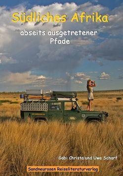 Südliches Afrika: Abseits ausgetretener Pfade von Christa,  Gabi, Scharf,  Uwe