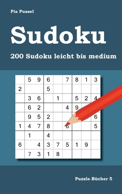 Sudoku 200 Sudoku leicht bis medium von Pussel,  Pia