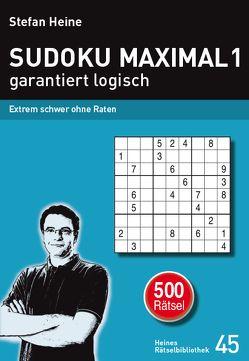 SUDOKU MAXIMAL 1 – garantiert logisch von Heine,  Stefan