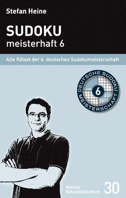 Sudoku meisterhaft 6 von Heine,  Stefan
