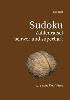 Sudoku Zahlenrätsel schwer und superhart von Rest,  Lea