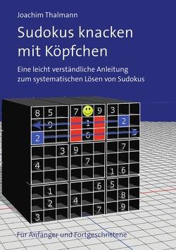 Sudokus knacken mit Köpfchen von Thalmann,  Joachim