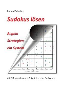 Sudokus lösen von Schalley,  Konrad