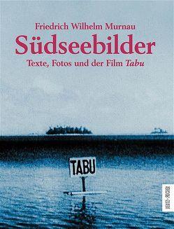 Südseebilder von Murnau,  Friedrich W, Patalas,  Enno
