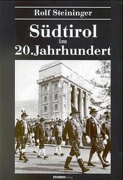 Südtirol im 20. Jahrhundert von Steininger,  Rolf