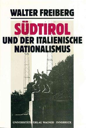 Südtirol und der italienische Nationalismus. Teil 1: Darstellung. von Fontana,  Josef