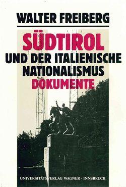 Südtirol und der italienische Nationalismus. Teil 2: Dokumente von Fontana,  Josef