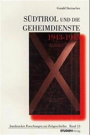 Südtirol und die Geheimdienste 1943-1945 von Steinacher,  Gerald