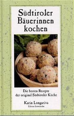 Südtiroler Bäuerinnen kochen von Longariva,  Karin