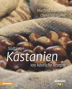 Südtiroler Kastanien von Gufler,  Christoph, Ziernheld,  Manfred