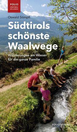 Südtirols schönste Waalwege von Stimpfl,  Oswald