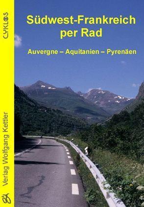 Südwest-Frankreich per Rad von Pfeiffer,  Jalda, Pfeiffer,  Stefan
