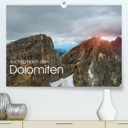 Süchtig nach den Dolomiten (Premium, hochwertiger DIN A2 Wandkalender 2021, Kunstdruck in Hochglanz) von Niederkofler,  Georg