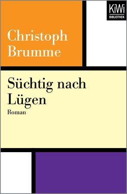 Süchtig nach Lügen von Brumme,  Christoph