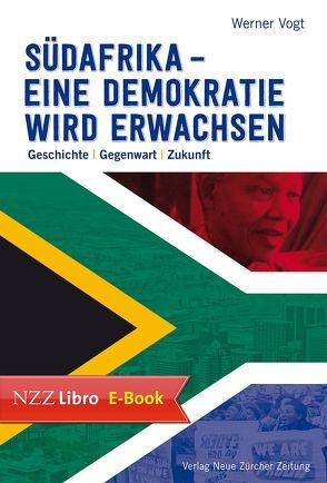 Südafrika – eine Demokratie wird erwachsen von Vogt,  Werner