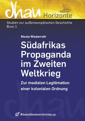 Südafrikas Propaganda im Zweiten Weltkrieg von Wiederroth,  Nicole