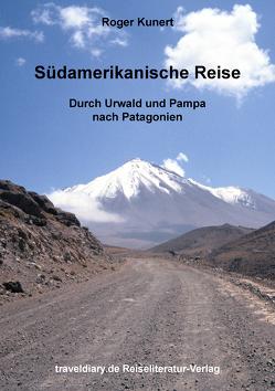 Südamerikanische Reise von Kunert,  Roger