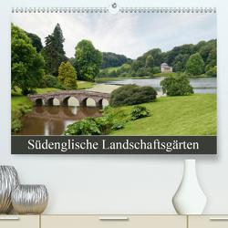 Südenglische Landschaftsgärten (Premium, hochwertiger DIN A2 Wandkalender 2021, Kunstdruck in Hochglanz) von Lueftner,  Juergen