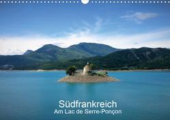 Südfrankreich – am Lac de Serre-Ponçon (Wandkalender 2021 DIN A3 quer) von Lemke,  Edwin