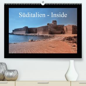 Süditalien – Inside (Premium, hochwertiger DIN A2 Wandkalender 2020, Kunstdruck in Hochglanz) von Eckerlin,  Claus