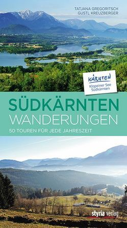 Südkärntenwanderungen von Gregoritsch,  Tatjana, Kreuzberger,  Gustl
