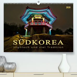 Südkorea – Hightech und viel Tradition (Premium, hochwertiger DIN A2 Wandkalender 2020, Kunstdruck in Hochglanz) von Roder,  Peter