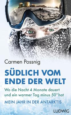 Südlich vom Ende der Welt von Possnig,  Carmen