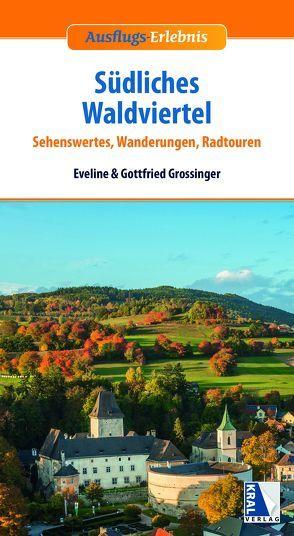 Südliches Waldviertel von Grossinger,  Eveline, Grossinger,  Gottfried