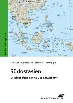 Südostasien von Husa,  Karl, Korff,  Rüdiger, Wohlschlägl,  Helmut