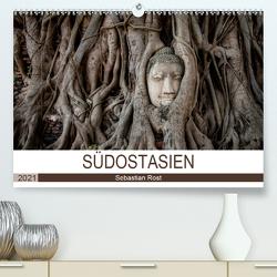 SÜDOSTASIEN (Premium, hochwertiger DIN A2 Wandkalender 2021, Kunstdruck in Hochglanz) von Rost,  Sebastian