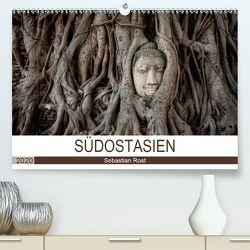 SÜDOSTASIEN (Premium, hochwertiger DIN A2 Wandkalender 2020, Kunstdruck in Hochglanz) von Rost,  Sebastian