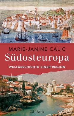 Südosteuropa von Calic,  Marie-Janine