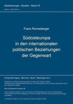 Südosteuropa in den internationalen politischen Beziehungen der Gegenwart von Ronneberger,  Franz