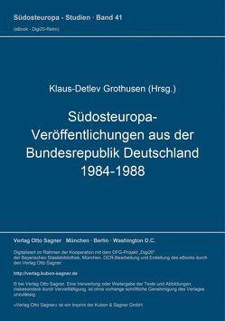 Südosteuropa-Veröffentlichungen aus der Bundesrepublik Deutschland 1984-1988 von Grothusen,  Klaus-Detlev