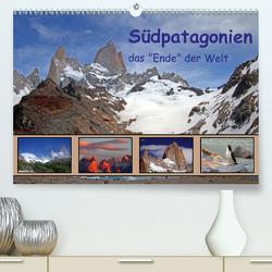 """Südpatagonien – das """"Ende"""" der Welt (Premium, hochwertiger DIN A2 Wandkalender 2021, Kunstdruck in Hochglanz) von Albicker,  Gerhard"""